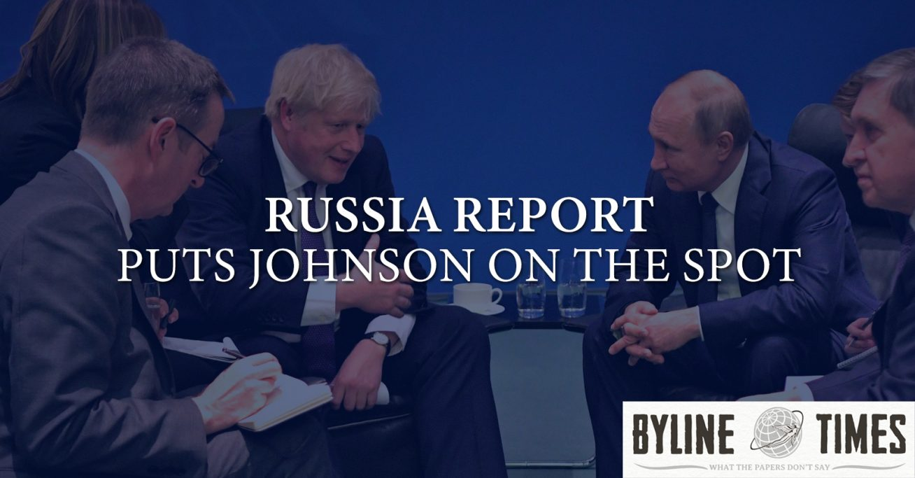 THE RUSSIA REPORT Puts Johnson on the Spot – Byline Times