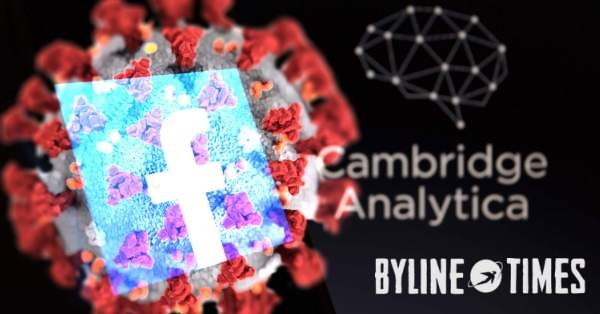 Cambridge Analytica Psychologist Advising Global COVID-19 Disinformation Network Linked to Nigel Farage and Conservative Party – Byline Times